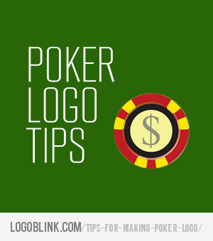 Tips for making poker logos
